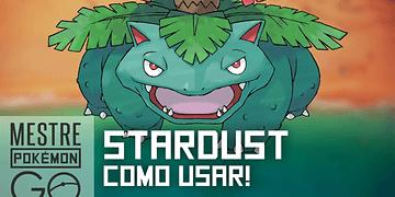 Melhor forma de gastar Stardust no Pokémon GO!