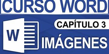 Curso Word 2013 - Capitulo 3, Imagenes