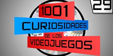 1001 Curiosidades de los Videojuegos - Episodio 29