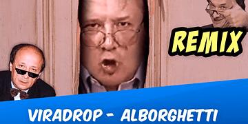 Viradrop - Alborghetti (Remix)