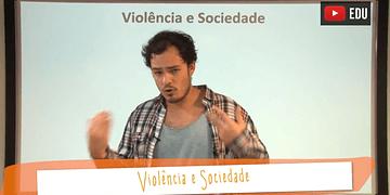 Aula 42 - Sociologia - Violência e Sociedade