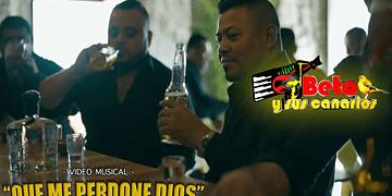 Que Me Perdone Dios (Video Musical) - Beto y Sus Canarios [Estreno 2017]