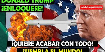 ¡ENLOQUESE! Donald Trump ¡Dice que acabará con todo! - Campechaneando