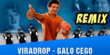 Viradrop - Galo Cego (Remix)