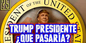 ¿Qué puede pasar si Donald Trump es elegido presidente de los USA?