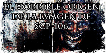 El Horrible Origen De La Escalofriante Imagen De SCP-106