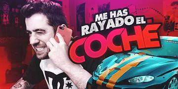 ME HAS RAYADO EL COCHE