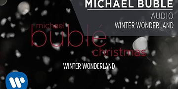 Michael Bublé - Winter Wonderland [AUDIO]