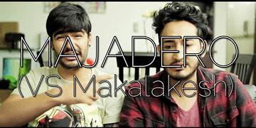 MAJADERO (VS Makalakesh)