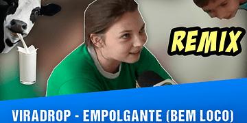 Viradrop - Empolgante (Bem Loco)