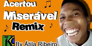 Acertou Miserável - Remix Konversão