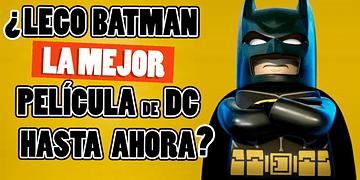 ¿Lego Batman la mejor película de DC hasta ahora?