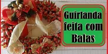 Enfeites de natal DIY: Guirlanda de natal feita com balas