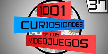 1001 Curiosidades de los videojuegos - Episodio 37