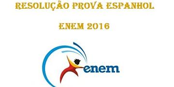 Resolução Prova Espanhol ENEM 2016