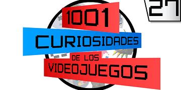 1001 Curiosidades de los Videojuegos - Episodio 27